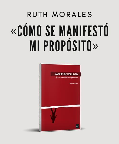 Cómo se manifestó mi propósito. Ruth Morales