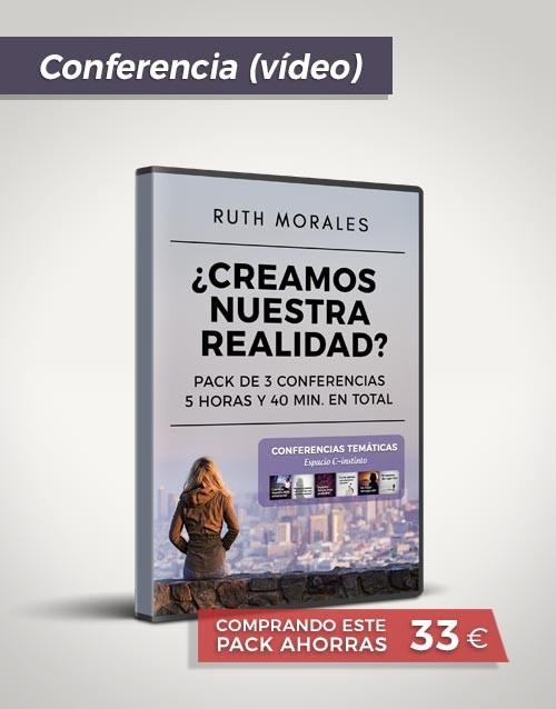 ¿Creamos nuestra realidad? Ruth Morales